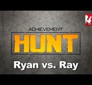 Achievement HUNT #52 – Ryan vs. Ray