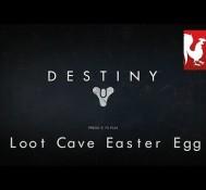 Destiny – Loot Cave Easter Egg