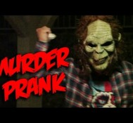 MURDER PRANK Goes Horribly WRONG!!!