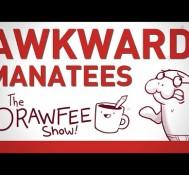 Awkward Manatees – DRAWFEE SHOW