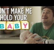 Don't Make Me Hold Your Baby
