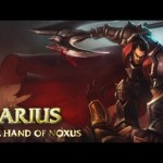 Champion Spotlight – Darius, the Hand of Noxus