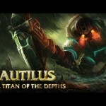 Champion Spotlight – Nautilus, the Titan of the Depths